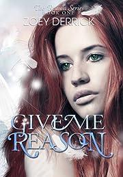 Give Me Reason (The Reason Series)
