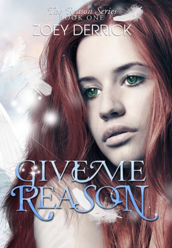 Give Me Reason (The Reason Series) by Zoey Derrick