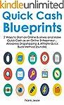 Quick Cash Blueprints: 2 Ways to Star...