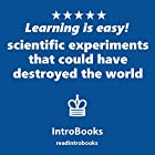 Scientific Experiments That Could Have Destroyed the World Hörbuch von  IntroBooks Gesprochen von: Andrea Giordani