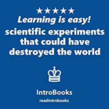 Scientific Experiments That Could Have Destroyed the World Audiobook by  IntroBooks Narrated by Andrea Giordani