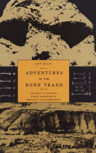 Adventures in the Bone Trade: The Race to Discover Human Ancestors in Ethiopia's Afar Depression PDF