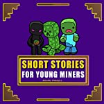 Short Stories for Young Miners: A Series of Children's Stories | Megan Farwell