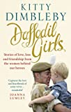 Daffodil Girls: Stories of love, loss and friendship from the women behind our heroes