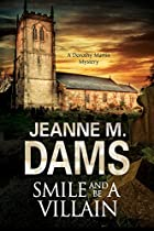 Smile And Be A Villain: A Dorothy Martin Investigation (a Dorothy Martin Mystery)