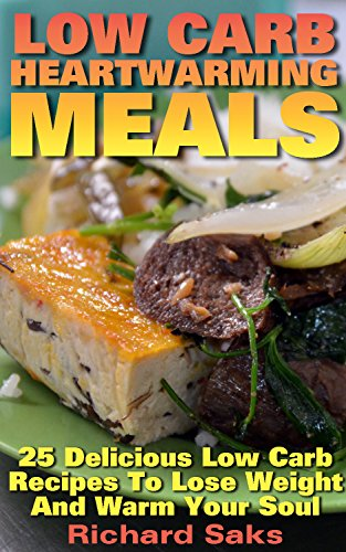 low-carb-heartwarming-meals-25-delicious-low-carb-recipes-to-lose-weight-and-warm-your-soul-low-carb