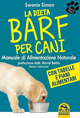 La dieta Barf per cani Manuale di alimentazione naturale PDF