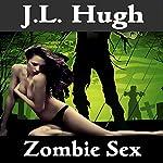 Zombie Sex | J.L. Hugh