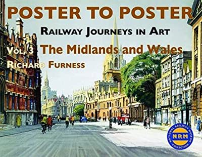 Railway Journeys in Art: v. 3: The Midlands and Wales (Poster to Poster)