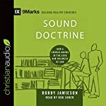 Sound Doctrine: How a Church Grows in the Love and Holiness of God: 9marks: Building Healthy Churches | Bobby Jamieson
