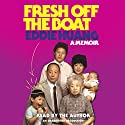 Fresh Off the Boat: A Memoir (       UNABRIDGED) by Eddie Huang Narrated by Eddie Huang