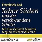 Tabor Süden und der verschwundene Schüler | Friedrich Ani