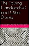 img - for The Talking Handkerchief and Other Stories (Illustrated) book / textbook / text book