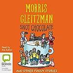 Snot Chocolate | Morris Gleitzman