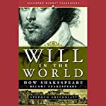 Will in the World: How Shakespeare Became Shakespeare | Stephen Greenblatt