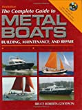 The Complete Guide to Metal Boats, Third Edition: Building, Maintenance, and Repair
