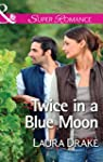Twice in a Blue Moon (Mills & Boon Su...