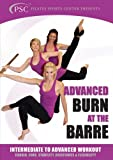 Burn at the Barre Intermediate to Advanced Workout (Ballet Exercise)