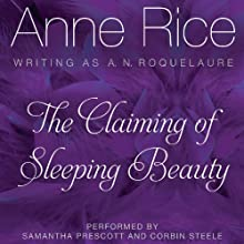 The Claiming of Sleeping Beauty: Sleeping Beauty Trilogy, Book 1 (       UNABRIDGED) by Anne Rice Narrated by Samantha Prescott, Corbin Steele