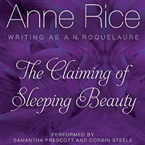 The Claiming of Sleeping Beauty: Sleeping Beauty Trilogy, Book 1 | [Anne Rice]