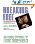 Breaking Free: A Recovery Handbook fo...