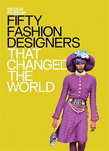 Design Museum: Fifty Fashion Designers That Changed the World