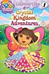 Crystal Kingdom Adventures   [DORA EXPLORER CRYSTAL KINGDOM] [Paperback]