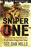 Sgt. Dan Mills Sniper One: The Blistering True Story of a British Battle Group Under Siege by Sgt. Dan Mills 1st (first) Penguin Edition (2008)