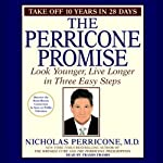 The Perricone Promise: Look Younger, Live Longer in Three Easy Steps | Nicholas Perricone