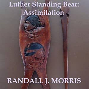 Luther Standing Bear: Assimilation | [Randall Morris]
