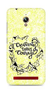 AMEZ creativity takes courage Back Cover For Asus Zenfone Go ZC500TG