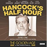 Hancock's Half Hour: Series 1 (Golden Age of BBC Radio Comedy)by Ray Galton