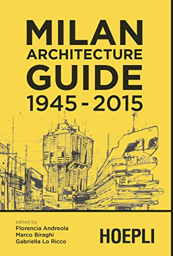 Milan Architecture guide. 1945-2015