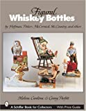 img - for Figural Whiskey Bottles: By Hoffman, Lionstone, Mccormick, Ski Country, And Others (Schiffer Book for Collectors) by Cardona, Melissa, Parfitt, Ginny (2004) Paperback book / textbook / text book