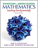 Elementary and Middle School Mathematics: Teaching Developmentally (8th Edition)