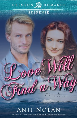 <strong>KND Freebies: Exciting romantic suspense <em>LOVE WILL FIND A WAY</em> is featured in today's Free Kindle Nation Shorts excerpt</strong>