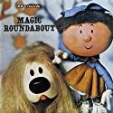 Vintage Beeb: The Magic Roundabout Radio/TV Program by Eric Thompson Narrated by  uncredited