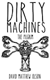 img - for Dirty Machines: The Pilgrim book / textbook / text book