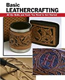 Read Basic Leathercrafting: All the Skills and Tools You Need to Get Started (How To Basics) on-line