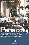 echange, troc Sabrina Dufourmont - Paris cosy : Bars, restos et salons de thé : coin cheminée ou jardin caché