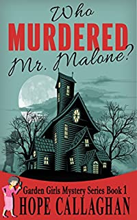 Who Murdered Mr. Malone? by Hope Callaghan ebook deal