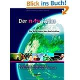 Der n-tv Atlas: Die Welt hinter den Nachrichten. Mit exklusiven Kommentaren der n-tv-Korrespondenten zu jedem...