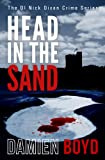 img - for Head In The Sand (The DI Nick Dixon Crime Series) book / textbook / text book