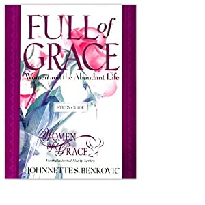 Women of Grace Study Guide (Full of Grace: Women and the Abundant Life) Johnnette Benkovic