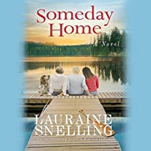 Someday Home: A Novel (       UNABRIDGED) by Lauraine Snelling Narrated by Kristin Kalbli