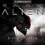 Alien: River of Pain: An Audible Original Drama | Christopher Golden,Dirk Maggs