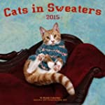 Cats in Sweaters 2015: 16-Month Calen...