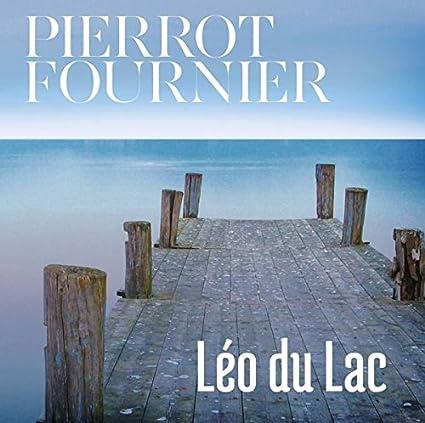 Pierrot Fournier – Léo du Lac