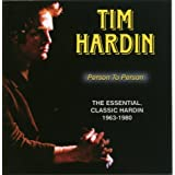 Person to Person: The Essential, Classic Hardin 1963-1980by Tim Hardin