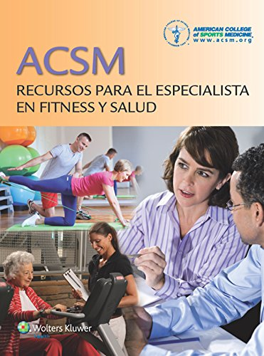 American College of Sports Medicine - ACSM Recursos para el especialista en fitness y salud (Spanish Edition)